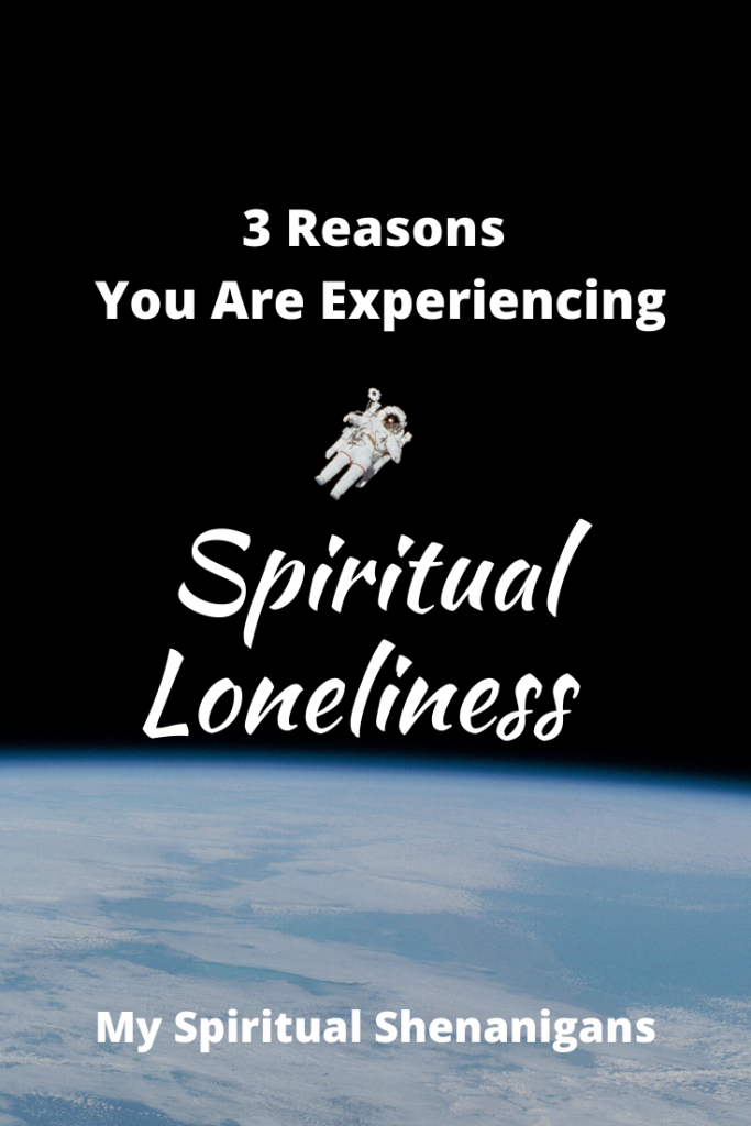 3 Reasons You Are Experiencing Spiritual Loneliness