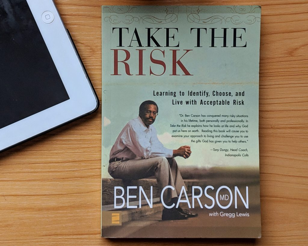 Ben Carson, Neurosurgeon, Take the Risk, Book, Author, Motivation, Who Do You Want to Be
