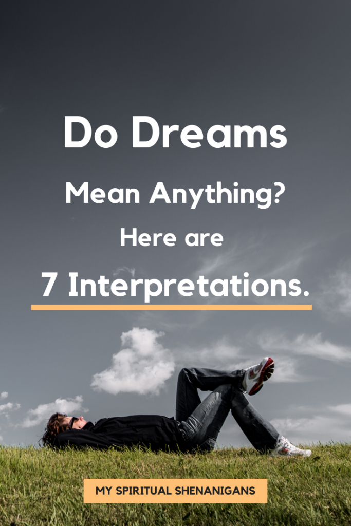 Do Dreams Mean Anything? Here are 7 Spiritual Interpretations.