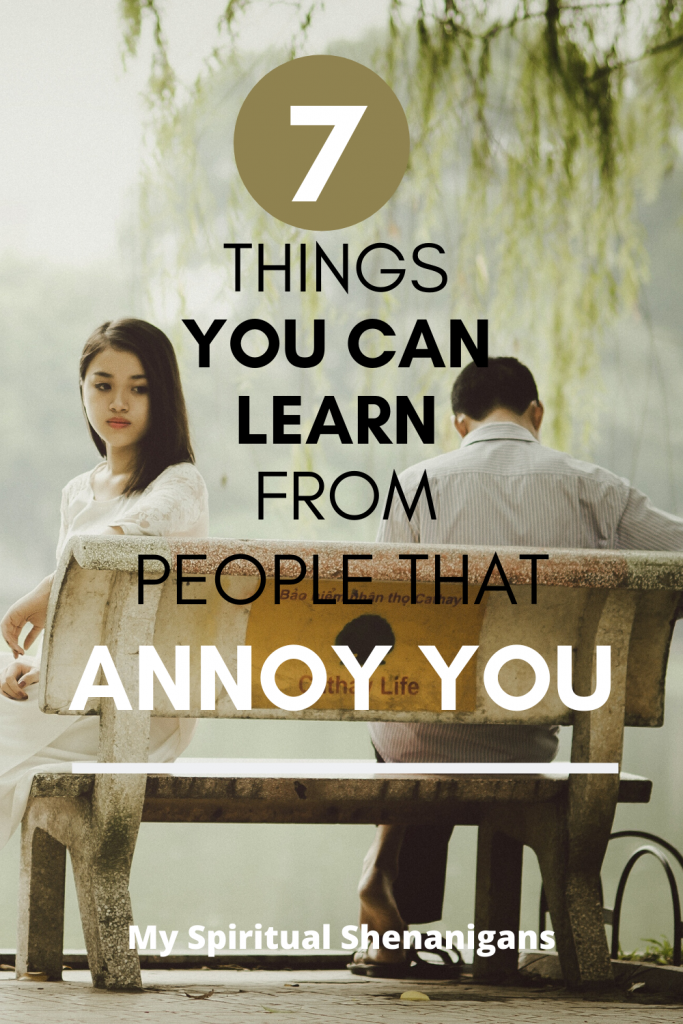 7 Spiritual Lessons You Can Learn From Annoying People