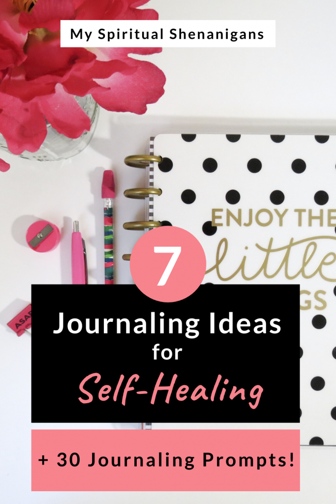 7 Journaling Ideas for Self-Healing with 30 Journaling Prompts