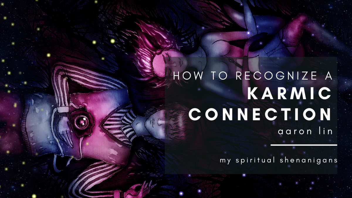 How to Recognize a Karmic Connection With Someone, by Aaron