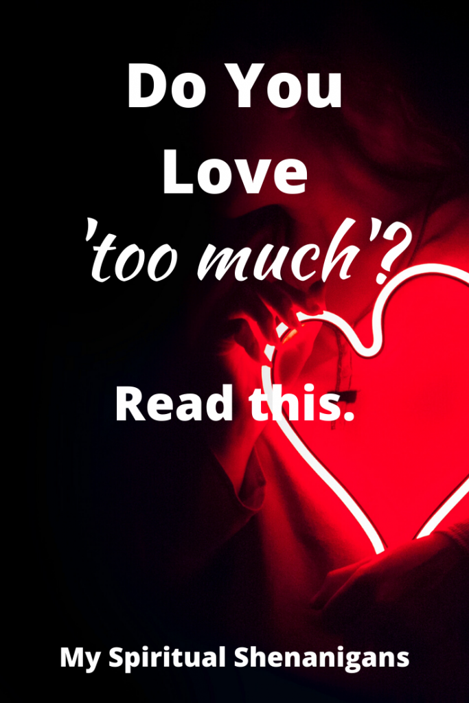 Do you love TOO much? Read this cute analogy!