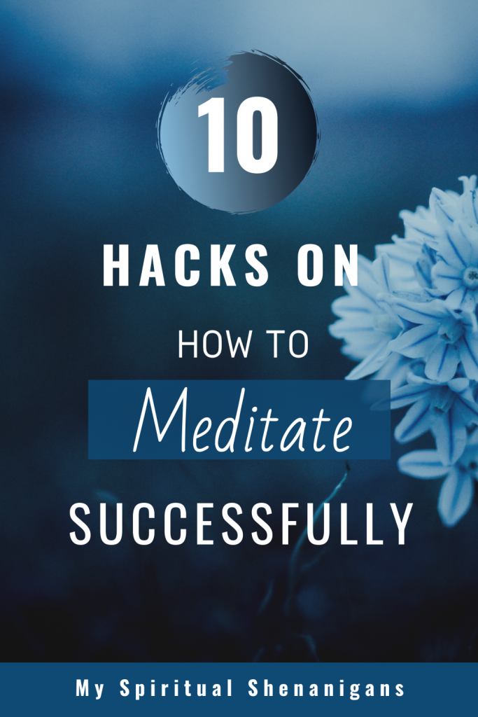 Meditation for Beginners: 10 Hacks on How to Meditate Everyday